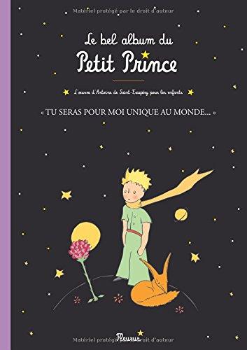 Le Petit Prince - Tu Seras Pour Moi Unique Au Monde - Album Cadeau French Edition
