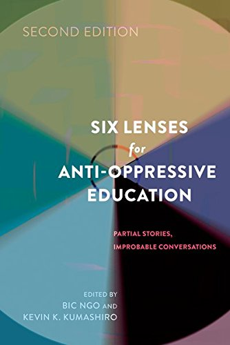Six Lenses for Anti-Oppressive Education: Partial Stories, Improbable Conversations (Counterpoints)