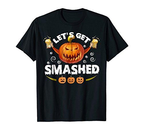 Let's Get Smashed Shirt Halloween Pumpkin Beer Tee -