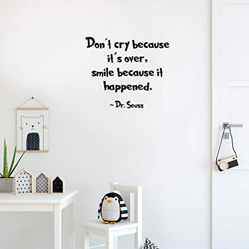 Vinyl Wall Art Decal - Don't Cry Because It's Over Smile Because It Happened - 17
