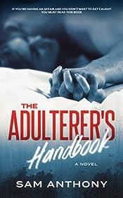 The Adulterer's Handbook: A Novel (The Adulterer Series Book 1)