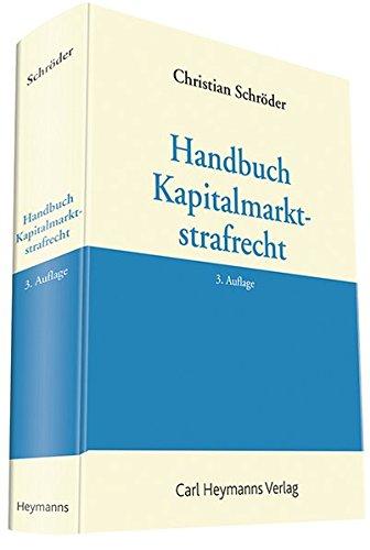 Handbuch Kapitalmarktstrafrecht Taschenbuch – 1. Dezember 2014 Christian Schröder Heymanns Carl 3452278735