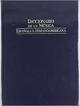 Diccionario de la musica espanola e hispanoamericana / Dictionary of Spanish and Latin American Music: 1