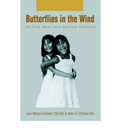 Download [ [ [ Butterflies in the Wind: The Truth about Latin American Adoptions - Greenlight [ BUTTERFLIES IN THE WIND: THE TRUTH ABOUT LATIN AMERICAN ADOPTIONS - GREENLIGHT BY Erichsen, Jean N ( Author ) Aug-17-2004[ BUTTERFLIES IN THE WIND: THE TRUTH ABOUT LATIN AMERICAN ADOPTIONS - GREENLIGHT [ BUTTERFLIES IN THE WIND: THE TRUTH ABOUT LATIN AMERICAN ADOPTIONS - GREENLIGHT BY ERICHSEN, JEAN N ( AUTHOR ) AUG-17-2004 ] By Erichsen, Jean N ( Author )Aug-17-2004 Paperback pdf