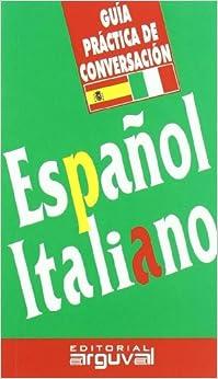 Víctor Maña Ruiz-Constantino - Guía Práctica De Conversación Español-italiano