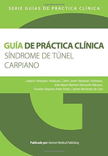 Descargar Libro Guía De Práctica Clínica Del Síndrome De Túnel Carpiano Joaquín Velázquez Velázquez