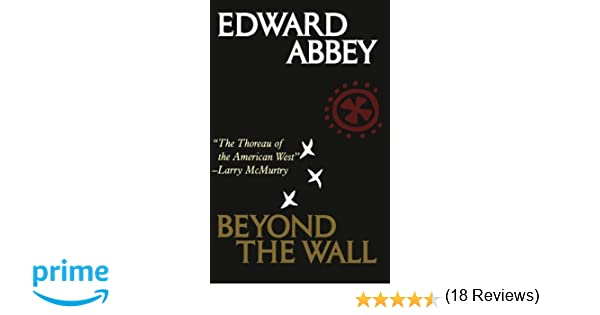 beyond the wall essays from the outside edward abbey  beyond the wall essays from the outside edward abbey 8601417136447 com books