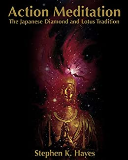 Action Meditation: The Japanese Diamond and Lotus Tradition