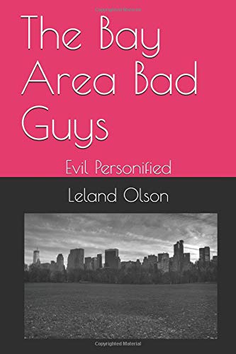 "The Bay Area Bad Guys: ""Evil Personified"" PDF"