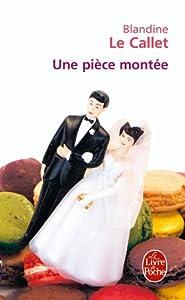 vignette de 'Une pièce montée (Blandine Le Callet)'