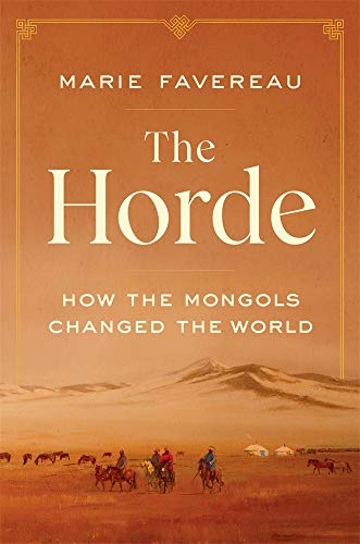 Book Cover: The Horde: How the Mongols Changed the World