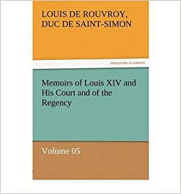 Book Memoirs of Louis XIV and His Court and of the Regency - Volume 05 (Paperback) - Common