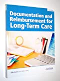 Documentation and Reimbursement for Long-Term Care, second Edition, James, Ella, 1584261846