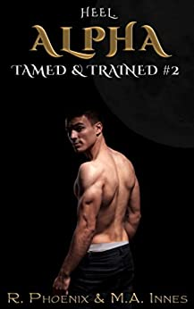 Alpha: Tamed & Trained #2 (Tamed and Trained) by [Phoenix, R., Innes, M.A.]