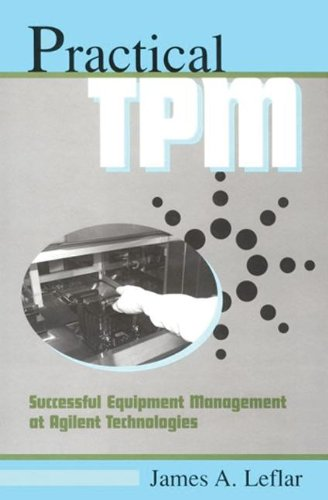 Focused Equipment for TPM Teams Learning Package: Practical TPM: Successful Equipment Management at Agilent Technologies (Volume 3) from Brand: Productivity Press