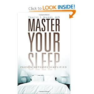 Master Your Sleep - Proven Methods Simplified Tracey I. Marks MD