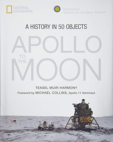 Apollo to the Moon: A History in 50 Objects - Foil Geographics