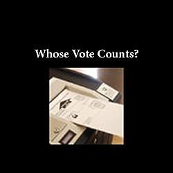 Whose Vote Counts?