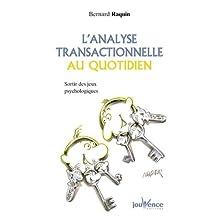 ANALYSE TRANSACTIONNELLE AU QUOTIDIEN (L')