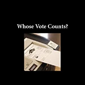Whose Vote Counts? Radio/TV Program