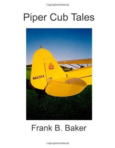 Piper Cub Tales [Paperback] [2012] (Author) Frank B. Baker