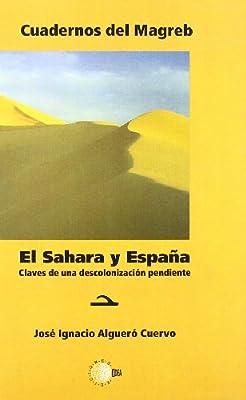 El Sahara Y España: Amazon.es: Alguero Cuervo, Jose Ignacio: Libros