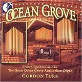 Ocean Grove: French Spectaculars on the Great Ocean Grove Auditorium Organ by Ocean Grove (1999-02-23)