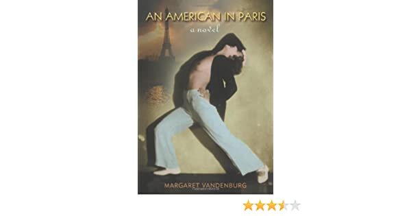 An American in Paris: Margaret Vandenburg: 9781573441070 ...