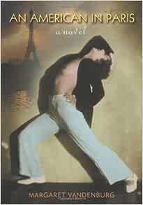 An American in Paris: Margaret Vandenburg: 9781573441070 ...