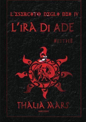 Thalia Italian - L'Ira di Ade - L'Esercito degli Dei #4 (Italian Edition)