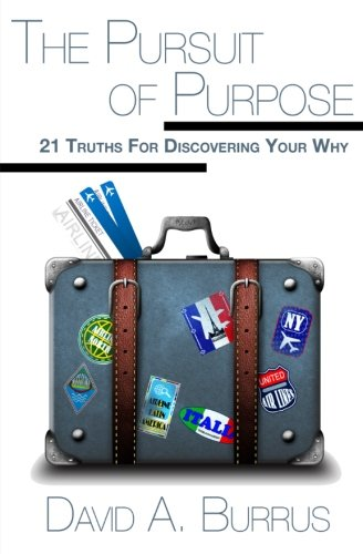 The Looking for of Purpose: 21 Truths For Discovering Your Why
