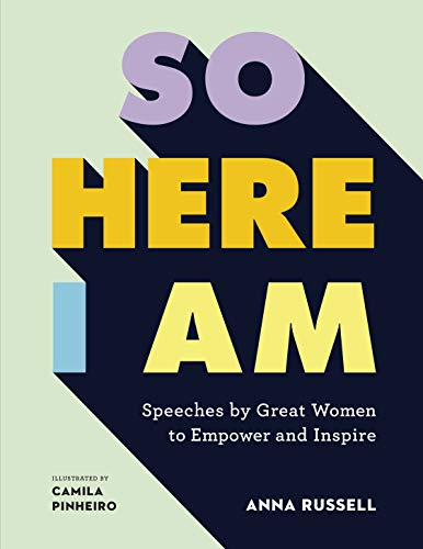So Here I Am: Women's Speeches That Empower and Inspire