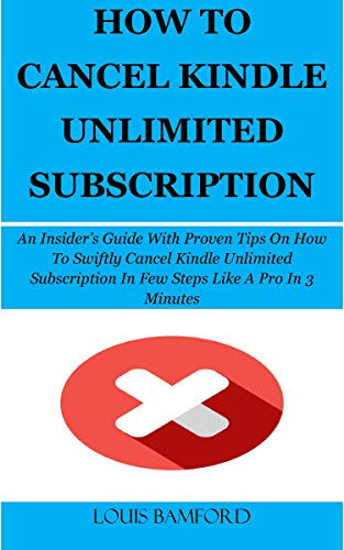 HOW TO CANCEL KINDLE UNLIMITED SUBSCRIPTION: An Insider's