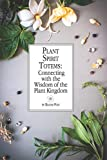 Plant Spirit Totems: Connecting with the Wisdom of