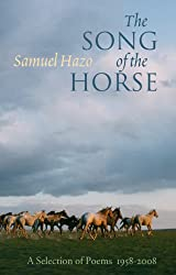 The Song of the Horse: Selected Poems 1958-2008