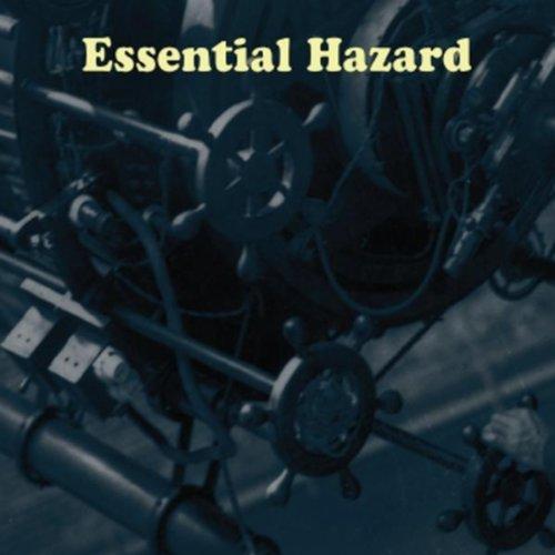 Essential Hazard