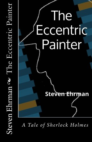 The Eccentric Painter (A Sherlock Holmes Uncovered Tale)