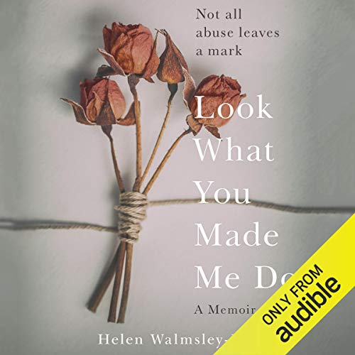 Coercive Control (Look What You Made Me Do: A Powerful Memoir of Coercive Control)