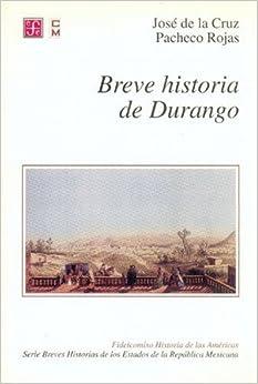 Breve Historia de Durango (Seccion de Obras de Historia)