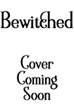 Bewitched : A Paranormal Women's Fiction Novel (Betwixt & Between Book 2)