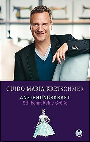 uk availability b0d9c 3ce68 Anziehungskraft: Stil kennt keine Größe: Amazon.de: Guido ...