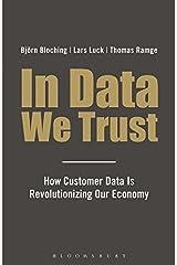 In Data We Trust: How Customer Data is Revolutionising Our Economy Hardcover