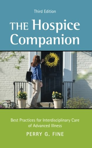 The Hospice Companion: Best Practices for Interdisciplinary Care of Advanced Illness by Oxford University Press