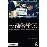 The Art and Craft of TV Directing: Conversations With Episodic Television Directors