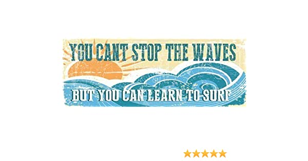 Beach Motivational Quote 6x16 Inch Tin Sign Amai store Cant Stop The Waves but You Can Learn to Surf Metal Sign