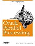 Oracle Parallel Processing, Tushar Mahapatra, Sanjay Mishra, 156592701X