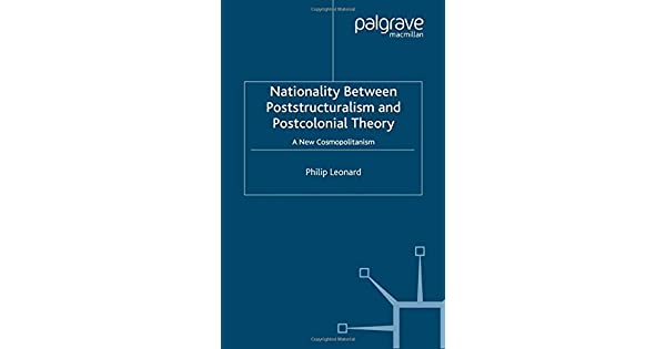 Nationality Between Poststructuralism and Postcolonial Theory: A New Cosmopolitanism