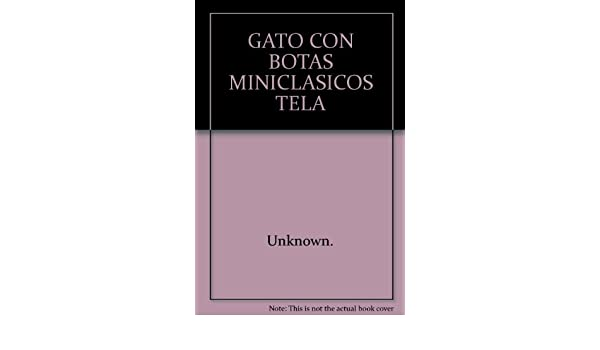GATO CON BOTAS MINICLASICOS TELA: S.A. Todolibro Ediciones: 9788478839681: Amazon.com: Books