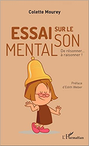 Essai sur le son mental : De résonner à raisonner !