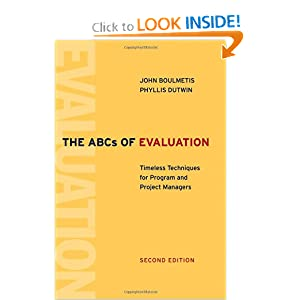 The ABCs of Evaluation: Timeless Techniques for Program and Project Managers John Boulmetis and Phyllis Dutwin